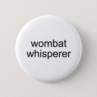 wombat whisperer 2 inch round button