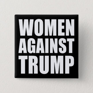 """WOMEN AGAINST TRUMP"" 2 INCH SQUARE BUTTON"