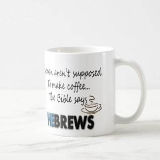 WOMEN AREN'T SUPPOSED TO MAKE COFFEE! The Bible Sa Coffee Mug