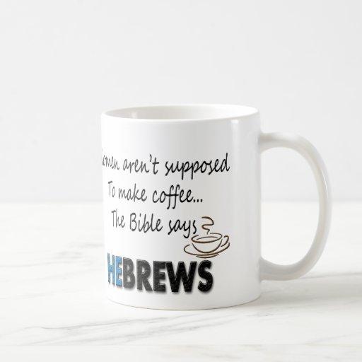 WOMEN AREN'T SUPPOSED TO MAKE COFFEE! The Bible Sa Coffee Mug