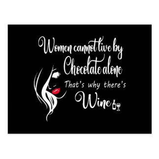 WOMEN CANNOT LIVE BY CHOCOLATE ALONE POSTCARD