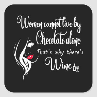 WOMEN CANNOT LIVE BY CHOCOLATE ALONE SQUARE STICKER