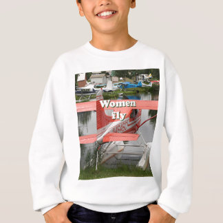 Women fly: float plane 23, Alaska Sweatshirt