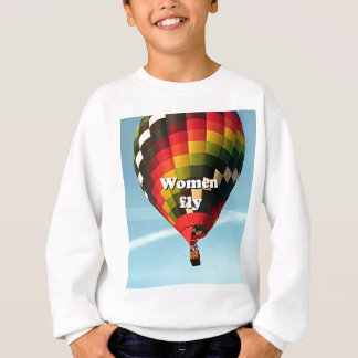 Women fly: hot air balloon sweatshirt