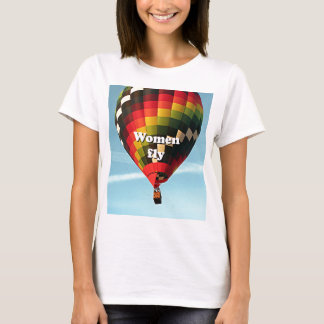 Women fly: hot air balloon T-Shirt