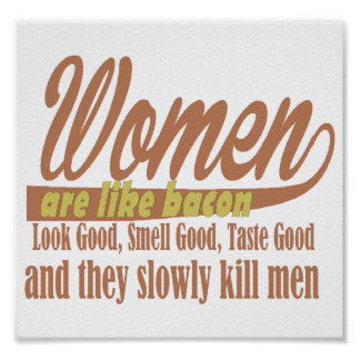 Women like bacon poster