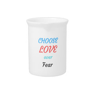 WOMEN MARCH CHOOSE LOVE OVER FEAR PITCHER