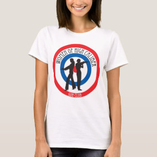 Women of High Caliber on White T-Shirt