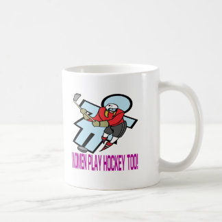 Women Play Hockey Too Coffee Mug