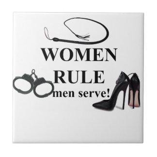 WOMEN RULE MEN SERVE CERAMIC TILE