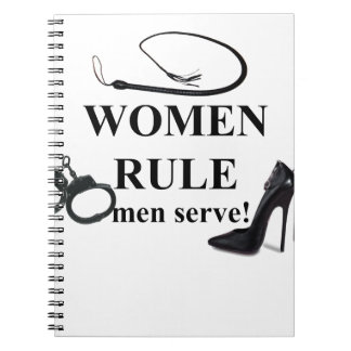 WOMEN RULE MEN SERVE NOTE BOOK