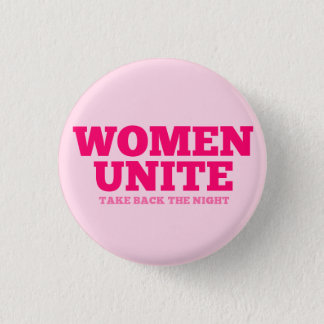 """Women Unite - Take Back The Night"" (text only) 1 Inch Round Button"