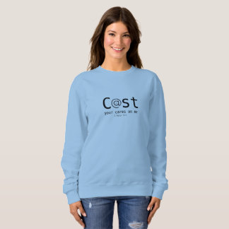 "Women's At Peace ""Cast your Cares on me"" sweatshir Sweatshirt"