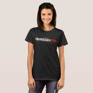 Women's Basic T-Shirt - #BothSidesDont