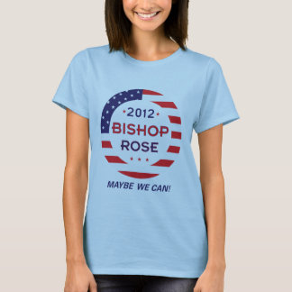 Women's Bishop/Rose for 2012 T-Shirt