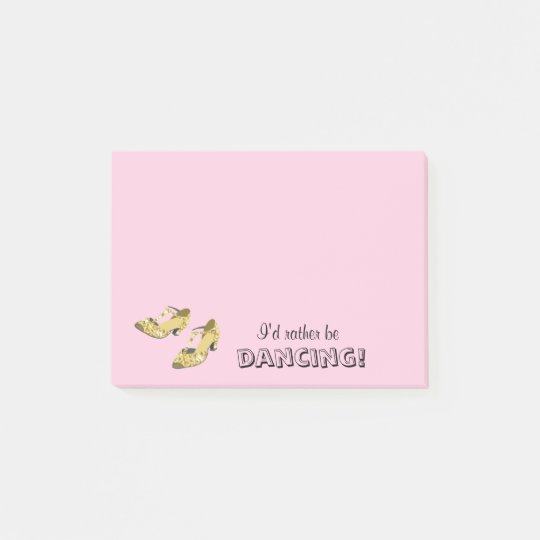 Womens Dance Shoes I'd Rather Be Dancing Custom Post-it Notes