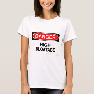 Women's Danger High Bloatage T-Shirt