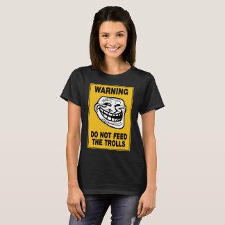 Women's DO NOT FEED THE TROLLS T-Shirt