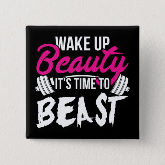 Women's Fitness - Wake Up Beauty, Time To Beast 2 Inch Square Button