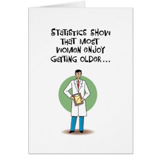 Women's Funny Statisical Birthday Greeting Card