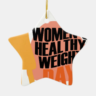 Women's Healthy Weight Day - Appreciation Day Ceramic Star Ornament