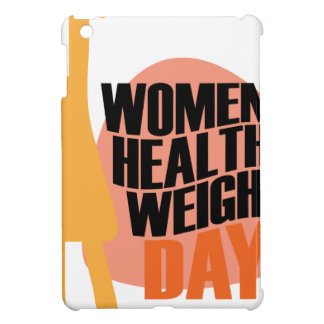 Women's Healthy Weight Day - Appreciation Day iPad Mini Case
