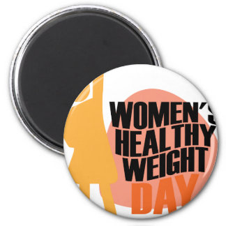 Women's Healthy Weight Day - Appreciation Day Magnet