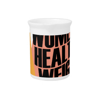 Women's Healthy Weight Day - Appreciation Day Pitcher