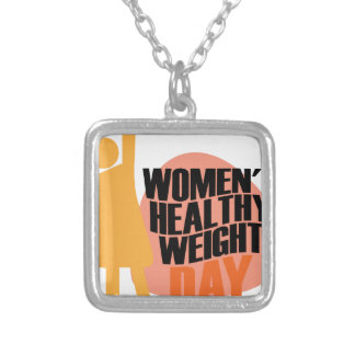 Women's Healthy Weight Day - Appreciation Day Silver Plated Necklace