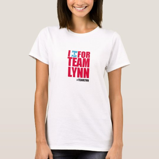 Women's I Pray & Play for Team Lynn tee