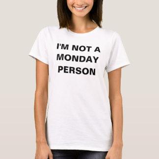 Women's I'm Not A Monday Person T-Shirt