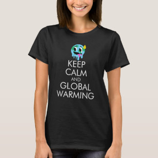 "Women's ""Keep Calm and Global Warming"" T-Shirt"