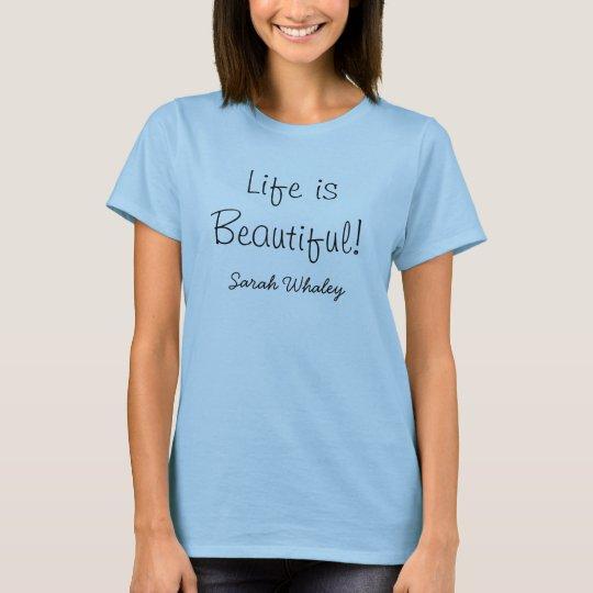 Women's Life is Beautiful T-Shirt