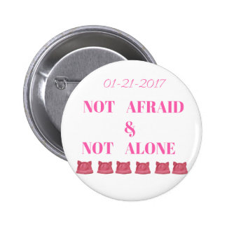 WOMEN'S MARCH NOT ALONE & NOT AFRAID 2 INCH ROUND BUTTON