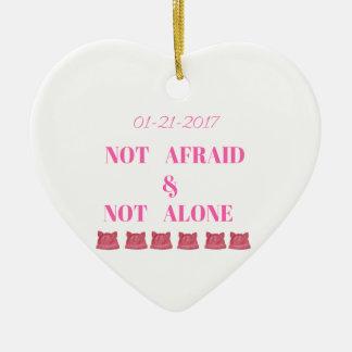 WOMEN'S MARCH NOT ALONE & NOT AFRAID CERAMIC HEART ORNAMENT