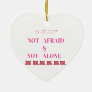 WOMEN'S MARCH NOT ALONE & NOT AFRAID CERAMIC ORNAMENT