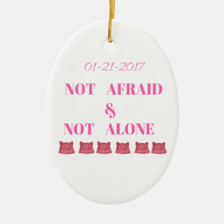 WOMEN'S MARCH NOT ALONE & NOT AFRAID CERAMIC OVAL ORNAMENT