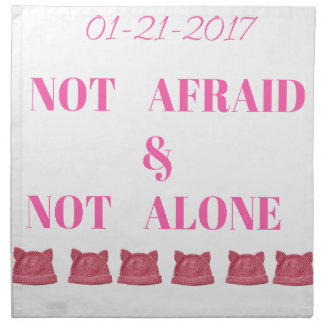 WOMEN'S MARCH NOT ALONE & NOT AFRAID CLOTH NAPKINS