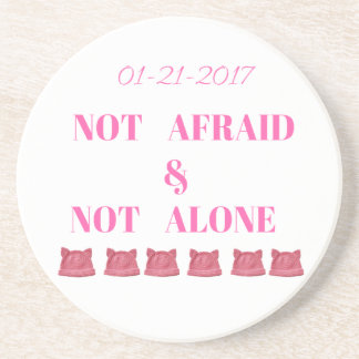 WOMEN'S MARCH NOT ALONE & NOT AFRAID COASTER