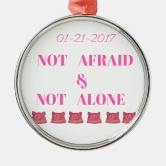 WOMEN'S MARCH NOT ALONE & NOT AFRAID METAL ORNAMENT