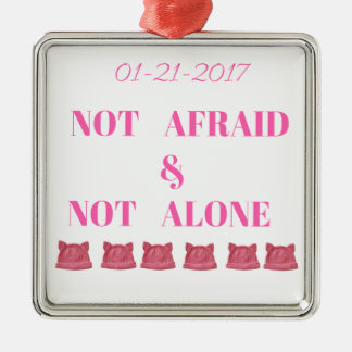WOMEN'S MARCH NOT ALONE & NOT AFRAID Silver-Colored SQUARE ORNAMENT