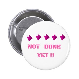 WOMEN'S MARCH NOT DONE YET 2 INCH ROUND BUTTON