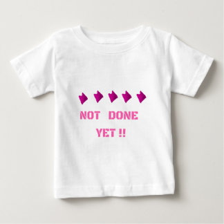 WOMEN'S MARCH NOT DONE YET BABY T-Shirt
