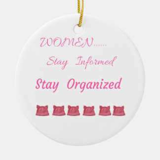 WOMEN'S MARCH STAY INFORMED STAY ORGANIZED CERAMIC ORNAMENT
