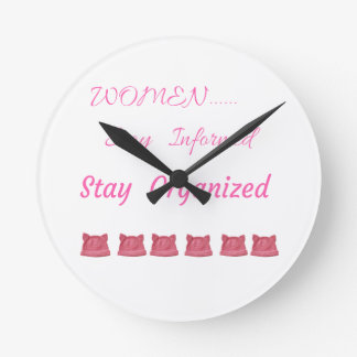 WOMEN'S MARCH STAY INFORMED STAY ORGANIZED ROUND CLOCK