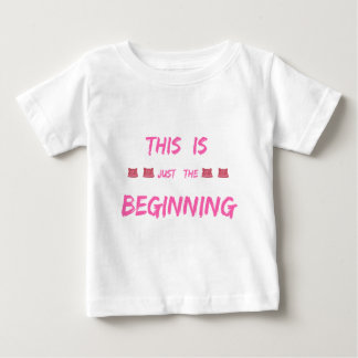 WOMEN'S MARCH  THIS IS JUST THE BEGINNING BABY T-Shirt