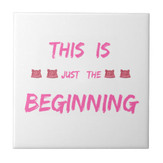 WOMEN'S MARCH  THIS IS JUST THE BEGINNING TILES