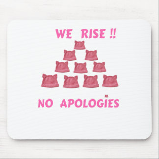 WOMEN'S MARCH WE RISE  NO APOLOGIES MOUSE PAD