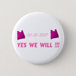 WOMEN'S MARCH  YES WE WILL 2 INCH ROUND BUTTON