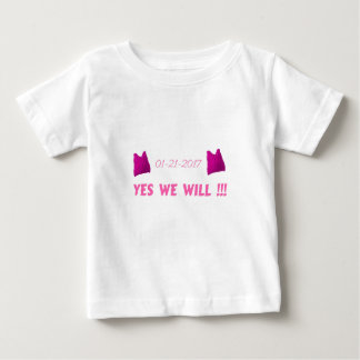 WOMEN'S MARCH  YES WE WILL BABY T-Shirt